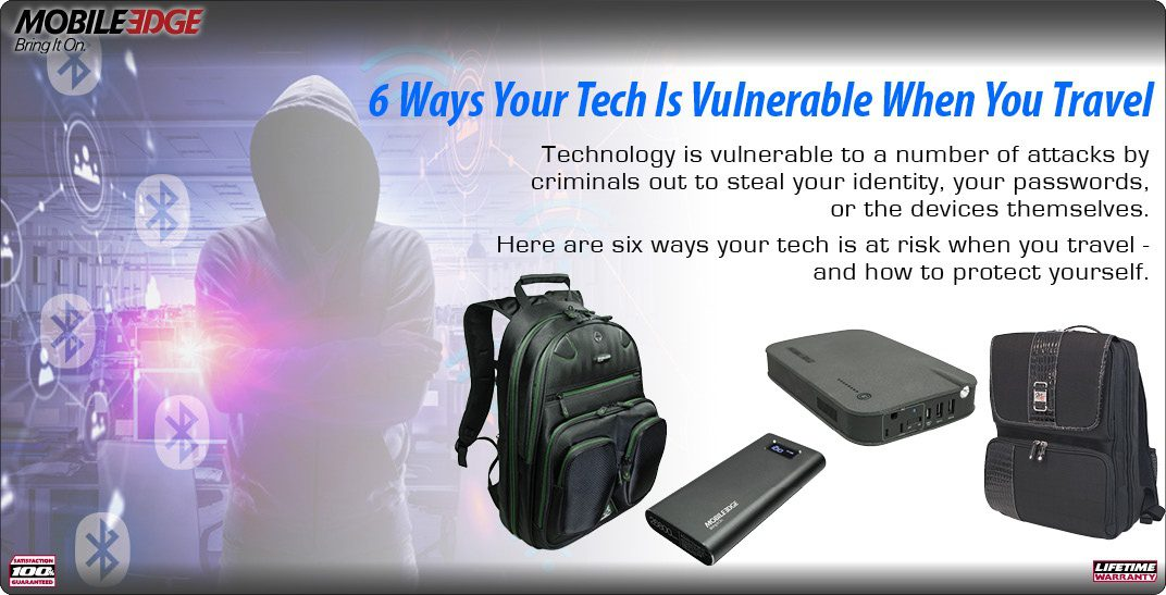 6 Ways Your Tech Is Vulnerable When You Travel