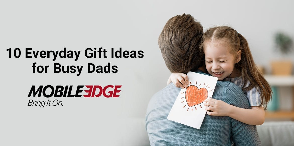 Gift Ideas for Busy Dads